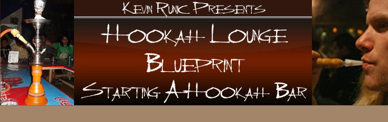 Start A Hookah Bar Lounge Blueprint